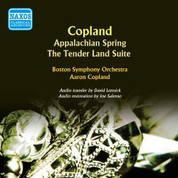Copland: Appalachian Spring; The Tender Land Suite