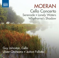 Guy Johnston / JoAnn Falletta / Ulster Orchestra - Moeran: Cello Concerto