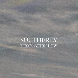 Southerly - Desolation Low
