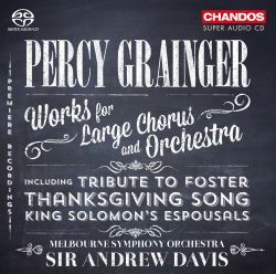 Percy Grainger: Works for Large Chorus and Orchestra