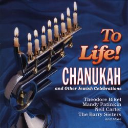 To Life!: Songs of Chanukah and Other Jewish Celebrations