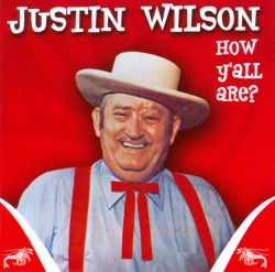 Justin Wilson - How Y'all Are?