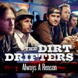 The Dirt Drifters - Always A Reason