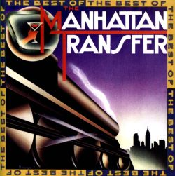 The Manhattan Transfer - The Best of the Manhattan Transfer