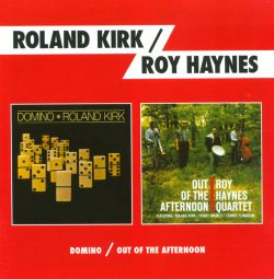 Roy Haynes / Roland Kirk - Domino/Out of the Afternoon