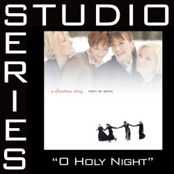 Point of Grace - O Holy Night [Studio Series Performance Track]