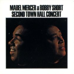 Bobby Short - Mercer & Short: Second Town Hall [Live at Town Hall]