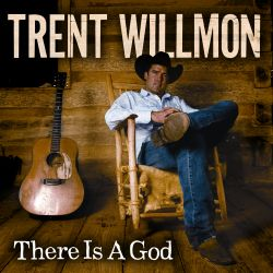 Trent Willmon - There Is a God