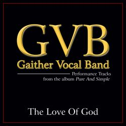 Gaither Vocal Band - The  Love of God [Performance Tracks]