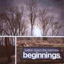 Batten Down the Hatches - Beginnings