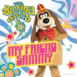 The Banana Splits - My Friend Sammy