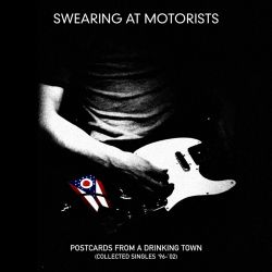Swearing at Motorists - Postcards from a Drinking Town