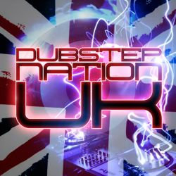 Dubstep Nation - Dubstep Nation UK