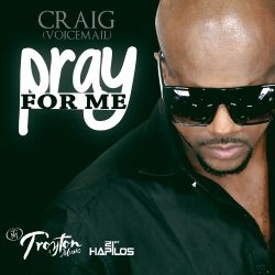 Craig (Voicemail) - Pray for Me