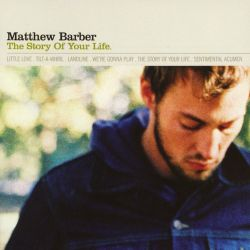 The Story of Your Life - Matthew Barber