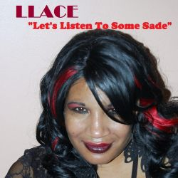 Llace - Let's Listen to Some Sade