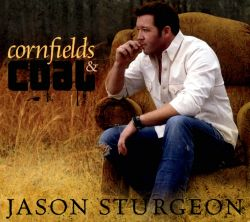 Jason Sturgeon - Cornfields & Coal