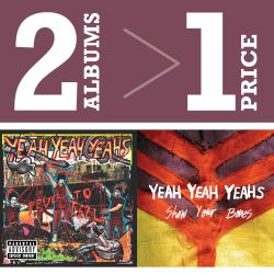 Yeah Yeah Yeahs - Fever to Tell/Show Your Bones