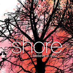 The Shore - I Believe in You