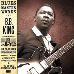 B.B. King - Blues Masterworks: 24 Classics