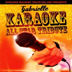 Karaoke All Star - Karaoke Backing Track Deluxe Presents: Gabrielle