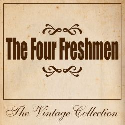The Four Freshmen - The  Four Freshman: The Vintage Collection
