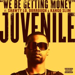 Juvenile - We Be Getting Money