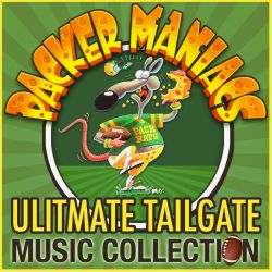 Wailin' Wisconsin - Packer Maniacs: Ultimate Tailgate Music Collection