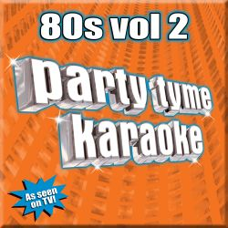 Party Tyme Karaoke - Party Tyme Karaoke: 80's, Vol. 2