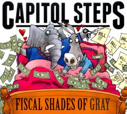 Capitol Steps - Fiscal Shades of Gray
