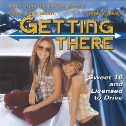 Original Soundtrack - Getting There: Sweet 16 and Licensed to Drive