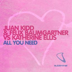 Felix Baumgartner / Katherine Ellis / Juan Kidd - All You Need