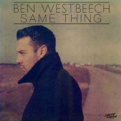 Ben Westbeech - Same Thing