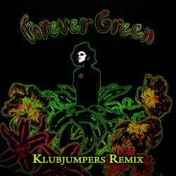 Forever Green - Forever Green - Klubjumpers Remix