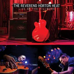 live at the fillmore the reverend horton heat songs reviews credits allmusic. Black Bedroom Furniture Sets. Home Design Ideas