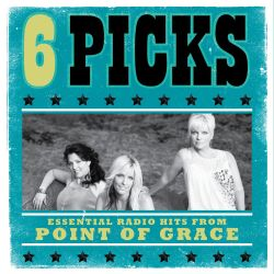 Point of Grace - 6 Picks: Essential Radio Hits EP