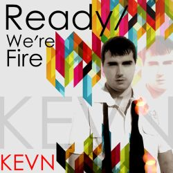 Kevn - Ready/We're Fire
