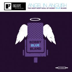Angel in Anguish: The Deep, Deep Soul of Bobby Blue Bland