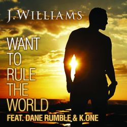 J. Williams - Want to Rule the World