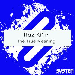 Raz Kfir - The  True Meaning