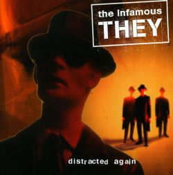 The Infamous They - Distracted Again