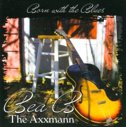 Bea B and the Axxmann - Born With the Blues