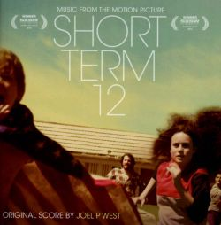Joel P. West - Short Term 12 [Original Motion Picture Soundtrack]