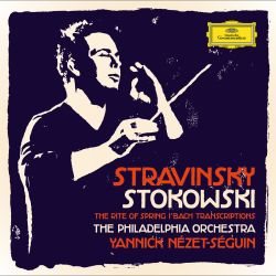 Stravinsky: The Rite of Spring; Stokowski: Bach Transcriptions