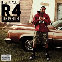 Big K.R.I.T. - R4: The Prequel
