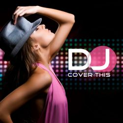 DJ Cover This - Please Don't Go [Originally Performed by Mike Posner]