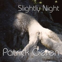 Patrick Geren - Slightly Night
