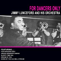 Jimmie Lunceford & His Orchestra - For Dancers Only [Fourmatt]