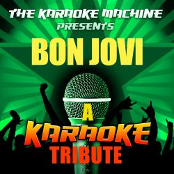 The Karaoke Machine - The Karaoke Machine Presents: Bon Jovi