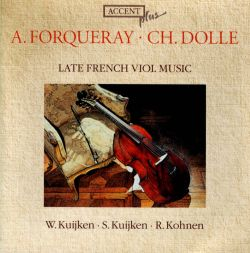 Antoine Forqueray, Charles Dollé: Late French Viol Music